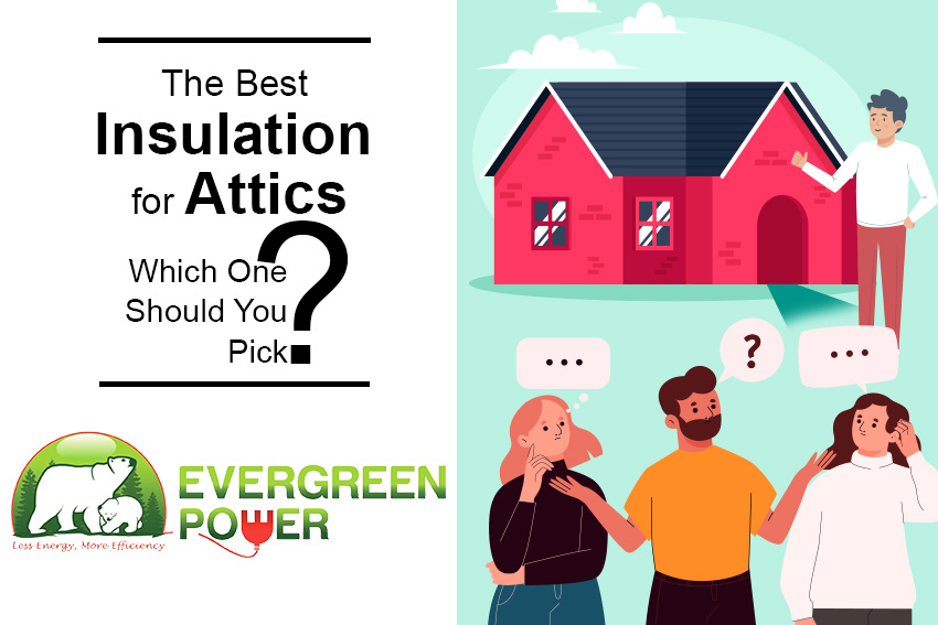 The Best Insulation for Attics: Which One Should You Pick?