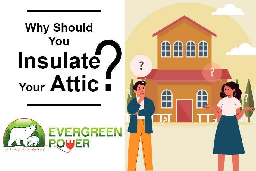 Why Should You Insulate Your Attic